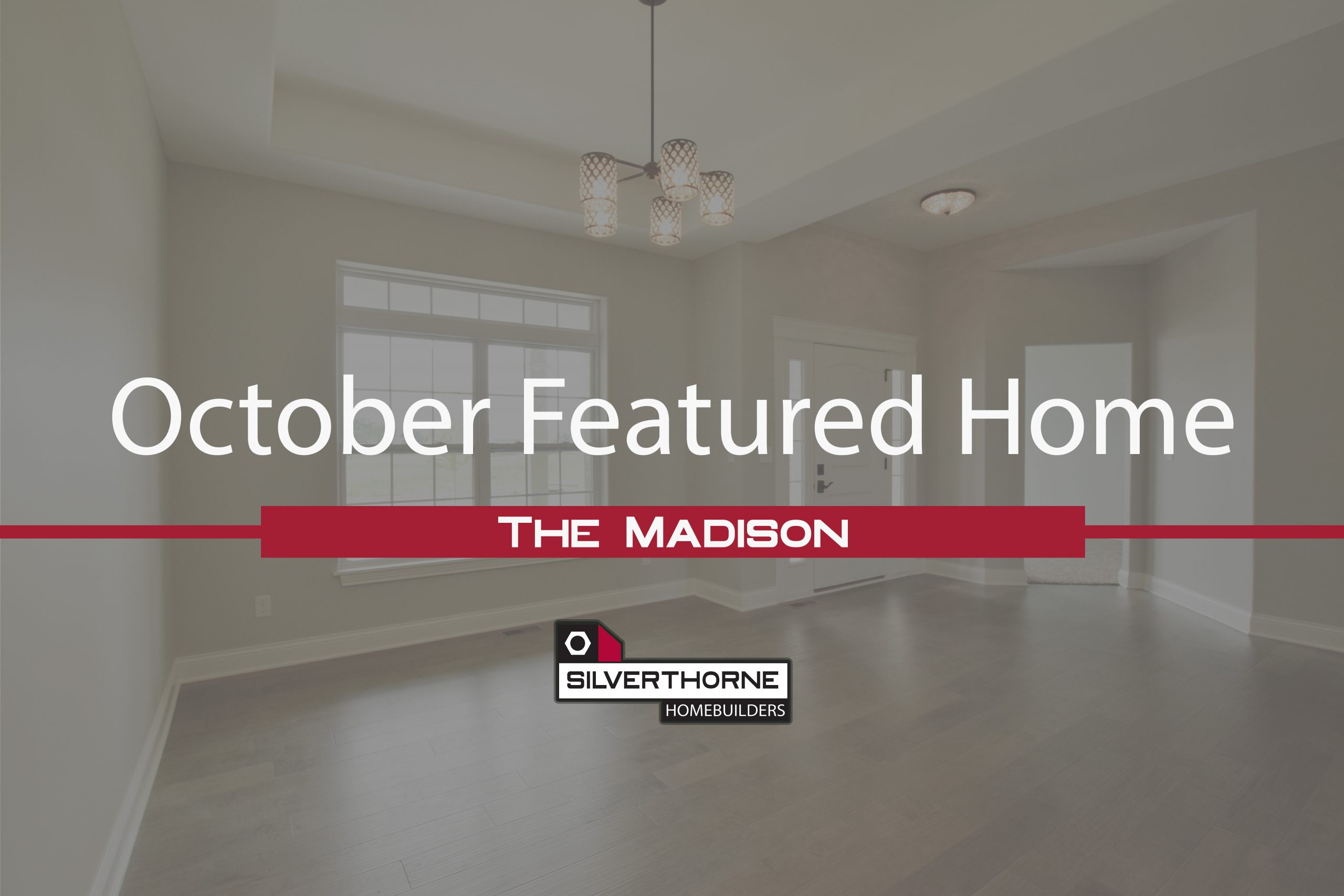 October's Featured Home: The Madison
